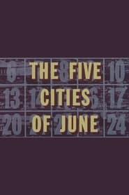 The Five Cities of June (1963)