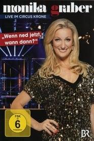 Monika Gruber: Wenn ned jetzt, wann dann? 2012