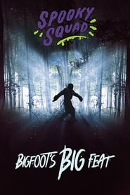 Spooky Squad: Bigfoot's Big Feat