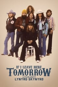 Poster If I Leave Here Tomorrow: A Film About Lynyrd Skynyrd