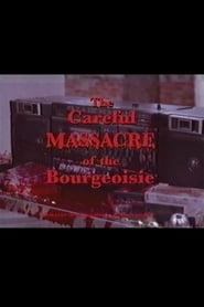 The Careful Massacre of the Bourgeoisie (2016) Zalukaj Online