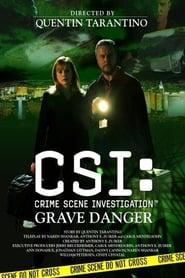 CSI: Crime Scene Investigation, Grave Danger