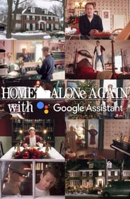 مشاهدة فيلم Home Alone Again with the Google Assistant مترجم
