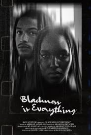 Blackness Is Everything (2021)