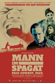 Mann im Spagat (Pace Cowboy, Pace) 2017