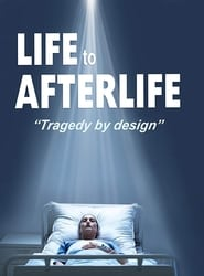 Life to AfterLife: Tragedy by Design (2020)