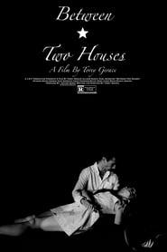 Between Two Houses (2016) Zalukaj Online