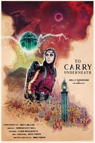 To Carry Underneath (2021)