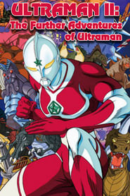 Ultraman II: The Further Adventures of Ultraman (1983)