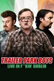 مشاهدة فيلم Trailer Park Boys – Live in F**kin' Dublin 2014 مترجم أون لاين بجودة عالية