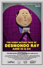 The Video Dating Tape of Desmondo Ray, Aged 33 & 3/4 (2013)