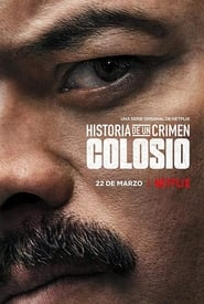 Historia de un Crimen: Colosio – Crime Diaries The Candidate (2019)