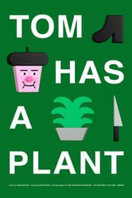 Tom Has a Plant (2020)