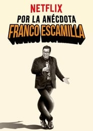 Franco Escamilla: Por La Anécdota en streaming
