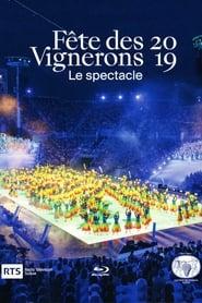 Fête des Vignerons 2019 - Le spectacle 2019