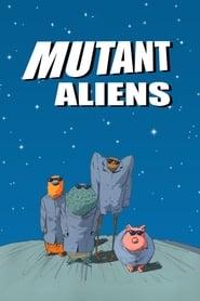 Mutant Aliens (2002)