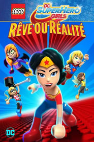 Lego DC Super Hero Girls Rêve ou Réalité streaming