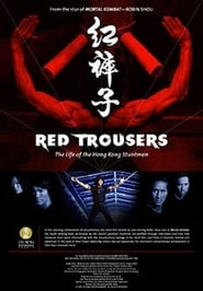 Red Trousers: The Life of the Hong Kong Stuntmen 2003
