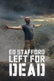 Ed Stafford: Left For Dead 2017