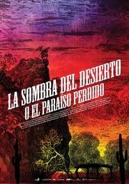 La sombra del desierto (o El paraíso recobrado) (2020)