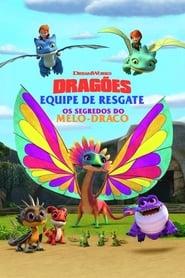 Dragões Equipe de Resgate: Os segredos do Melo-Draco – Dublado