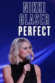 Nikki Glaser: Perfect (2016)