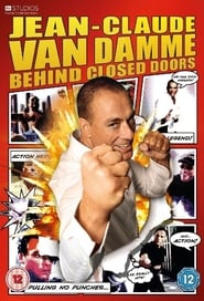 Jean-Claude Van Damme: Behind Closed Doors 2011