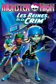 Voir les films Monster High, les reines de la CRIM en streaming vf complet et gratuit | film streaming, StreamizSeries.com