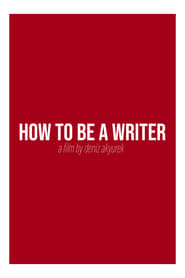 How to be a Writer (2019)