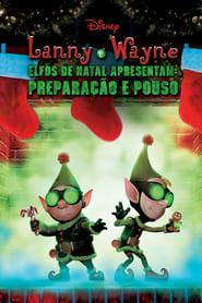 Lanny e Wayne Elfos de Natal Apresentam: Preparação e Pouso