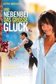 Und nebenbei das große Glück (2012)