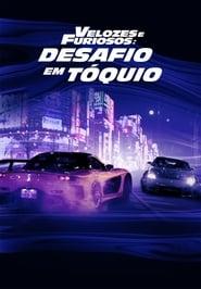 Assistir Velozes e Furiosos: Desafio em Tóquio (2006) HD Dublado