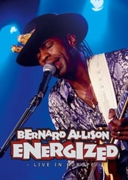 Watch Bernard Allison: Energized: Live in Europe  Free Online