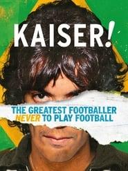 Kaiser: The Greatest Footballer Never to Play Football (2018)