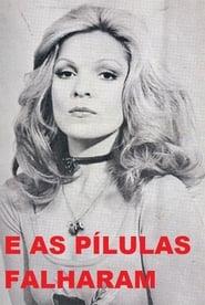 ...E As Pílulas Falharam 1977