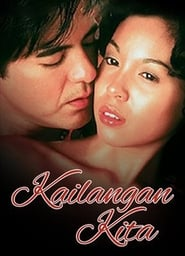 Watch Kailangan Kita: Digitally Restored (2002)