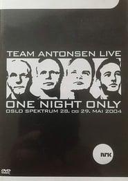 Team Antonsen Live: One Night Only 2004