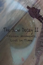 The Slow Decay II: Frozen Moments, Lost in Time