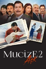 Mucize 2: Miracles Of Love 2019 Movie Download & Watch Online