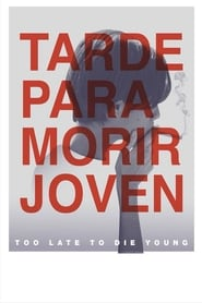 Too Late to Die Young (2019)