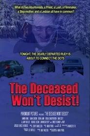 The Deceased Won't Desist! (2021)