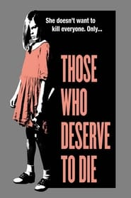 Those Who Deserve to Die (2019) Watch Online Free
