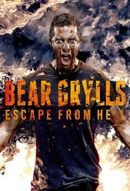Bear Grylls: Escape From Hell 2013