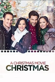 A Christmas Movie Christmas – Un film de Crăciun (2019), film online subtitrat
