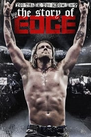 WWE: You Think You Know Me? The Story of Edge