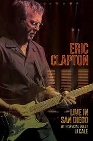 Eric Clapton: Live In San Diego (with Special Guest JJ Cale) (2017)