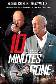 10 Minutes Gone - 10 minuti per morire 2019