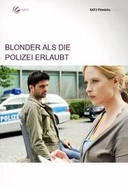 Blonder als die Polizei erlaubt
