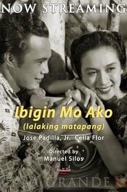 Ibigin Mo Ako 'Lalaking Matapang' 1949