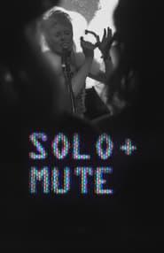 SOLO + MUTE
